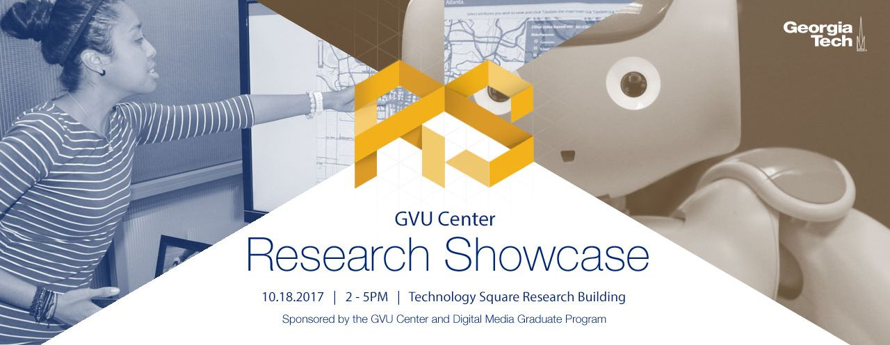GVU Research Showcase Fall 2017